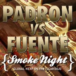 Padron vs Fuente Smoke Night on the Dojo
