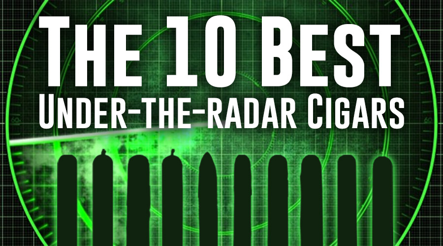 The 10 Best Under-the-Radar Cigars