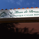 El Titan de Bronze cigar factory front sign