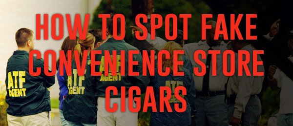 How to Spot Fake Convenience Store Cigars