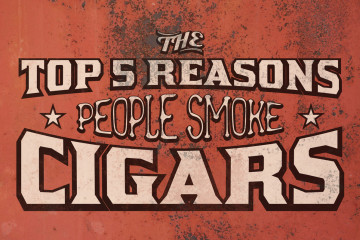The Top 5 Reasons People Smoke Cigars