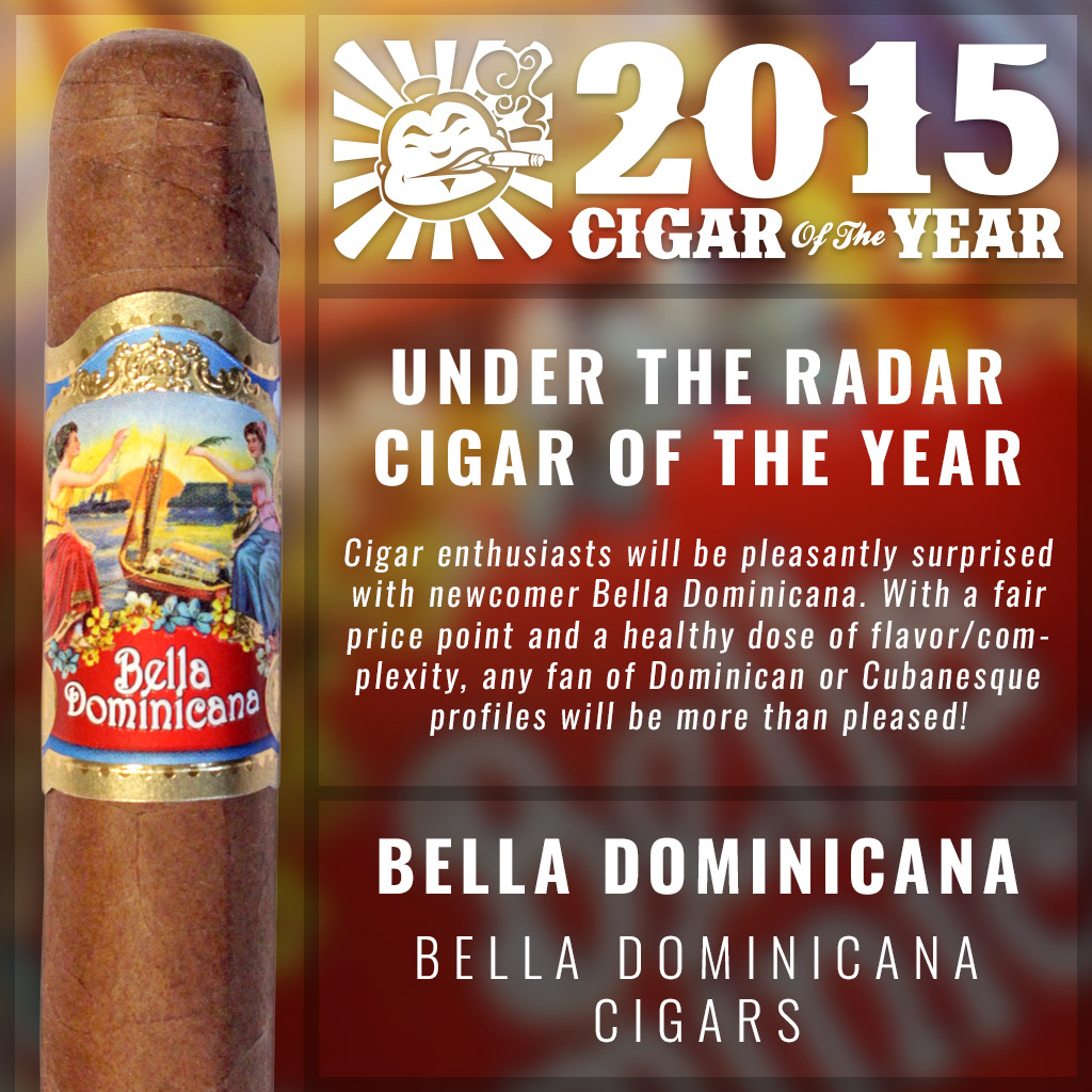 Bella Dominicana Under the Radar cigar of the year 2015