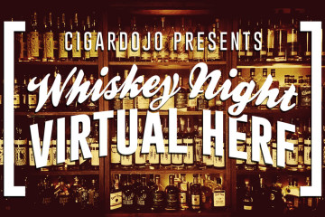 Cigar Dojo Whiskey Night Virtual HERF