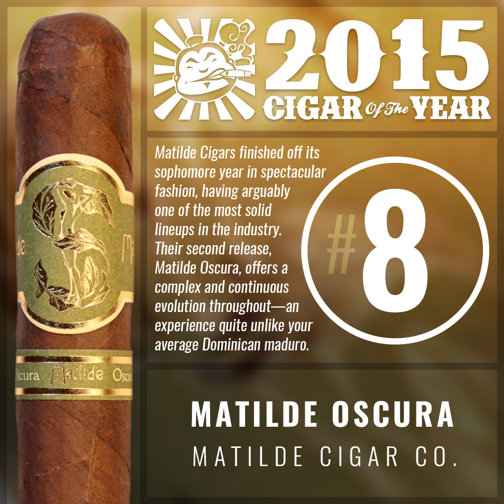 Matilde Oscura #8 cigar of the year 2015