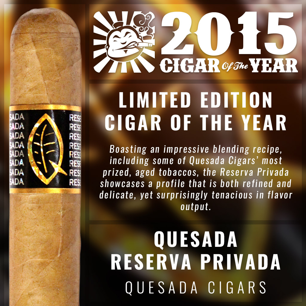 Quesada Reserva Privada Limited Edition cigar of the year 2015