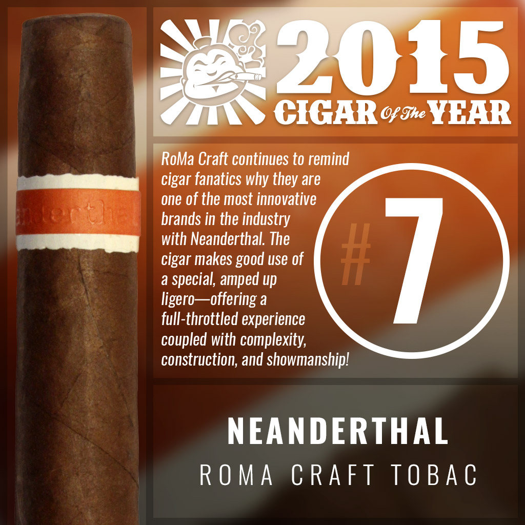 RoMa Craft Neanderthal #7 cigar of the year 2015