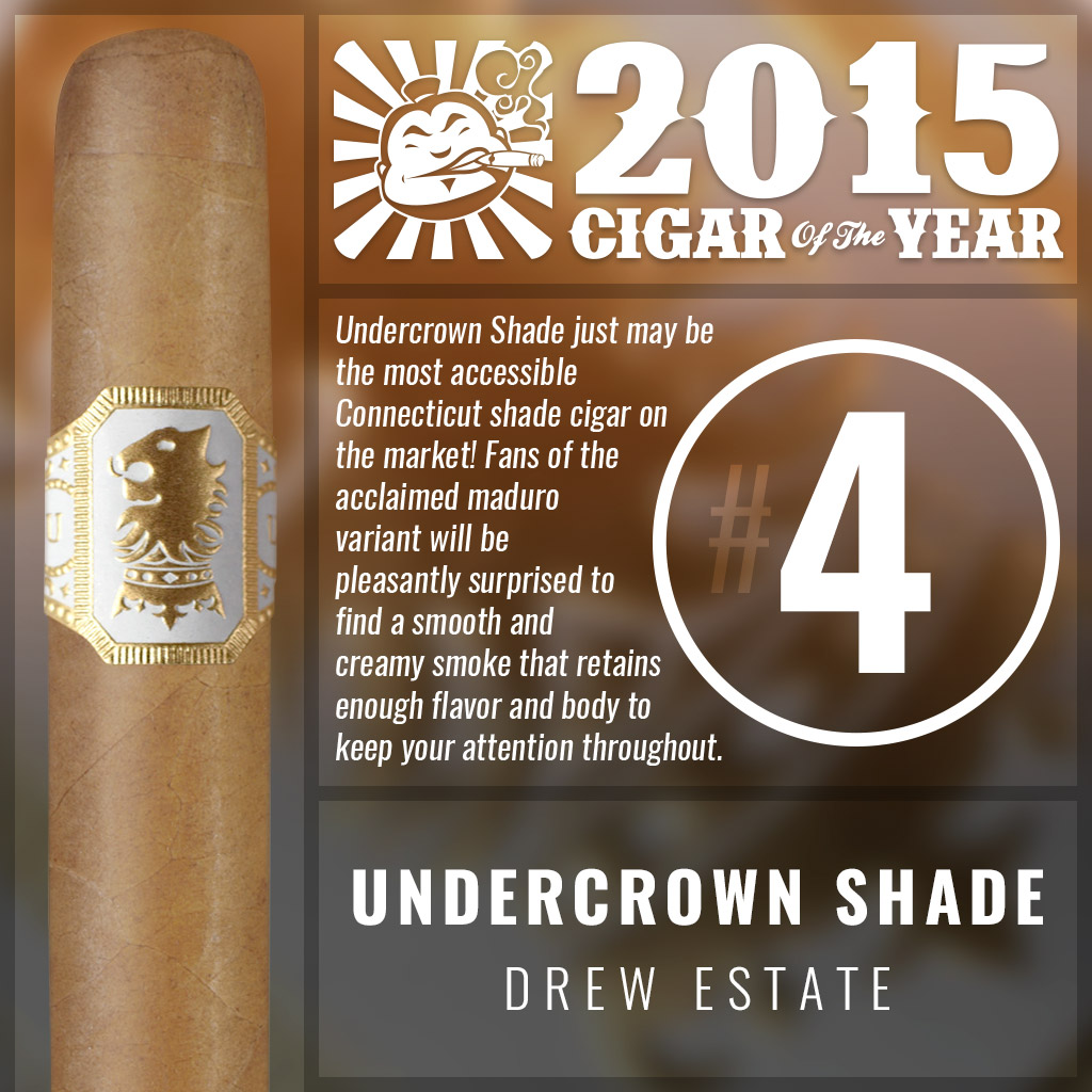 Undercrown Shade #4 cigar of the year 2015