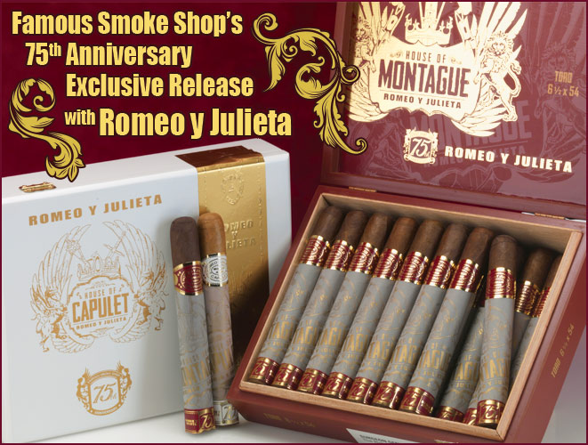 Famous Smoke Shop 75th Anniversary Romeo y Julieta cigars