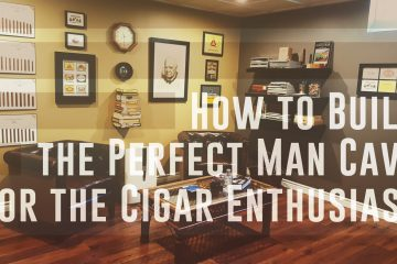How to Build the Perfect Man Cave for the Cigar Enthusiast