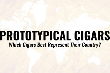 Prototypical Cigars - Which Cigars Best Represent Their Country?