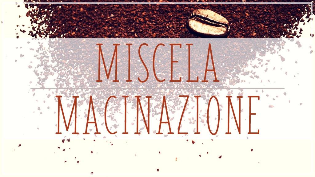 Miscela and Macinazione: espresso grounds