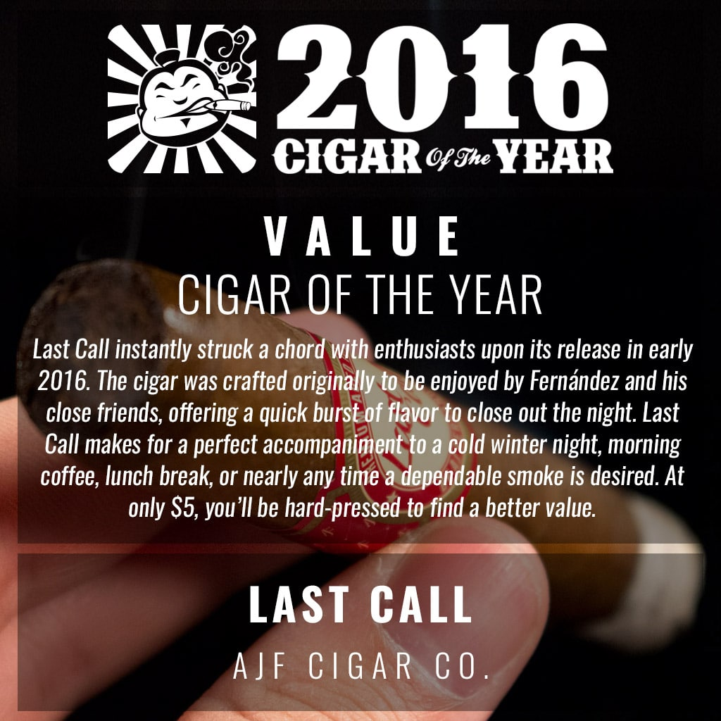 AJ Fernandez Last Call Best Value 2016 Cigar of the Year Award