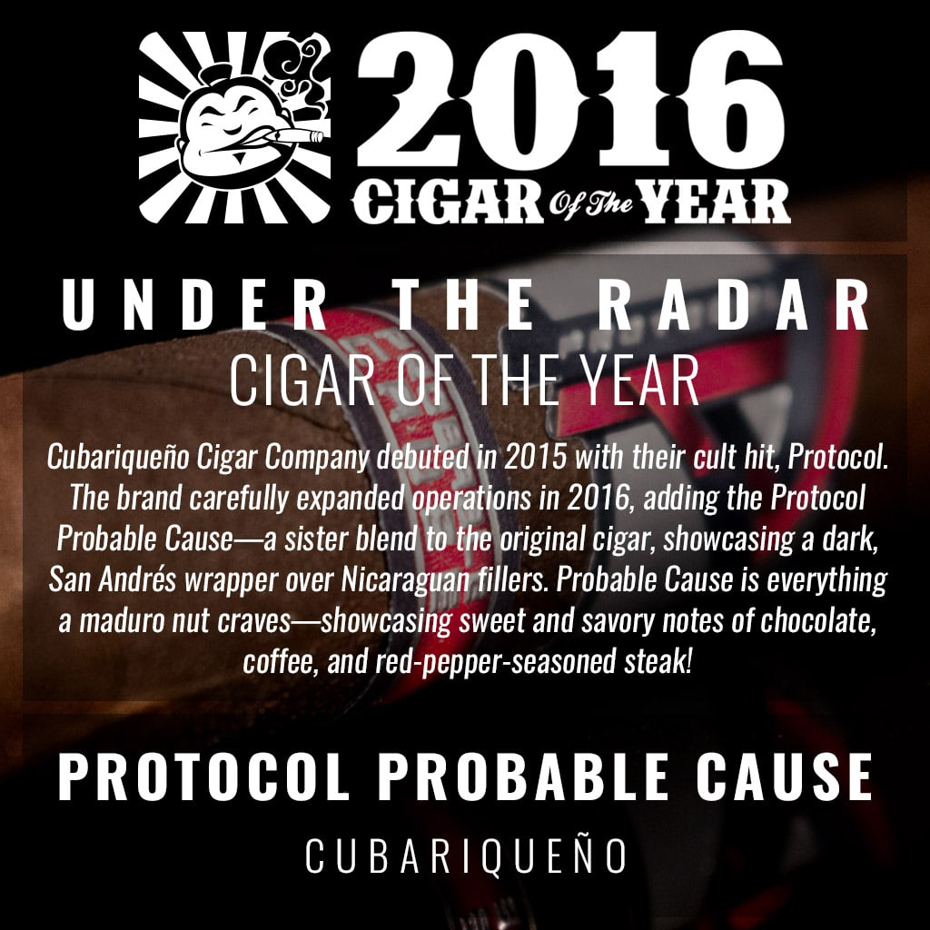 Cubariqueño Protocol Probable Cause Under the Radar 2016 Cigar of the Year Award