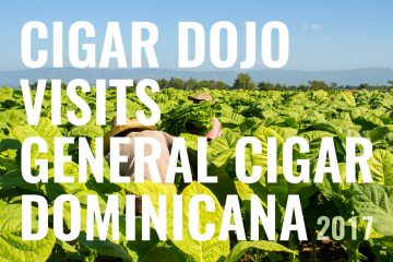 Cigar Dojo Visits General Cigar Dominicana 2017