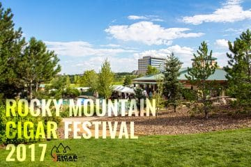 Rocky Mountain Cigar Festival 2017 Recap