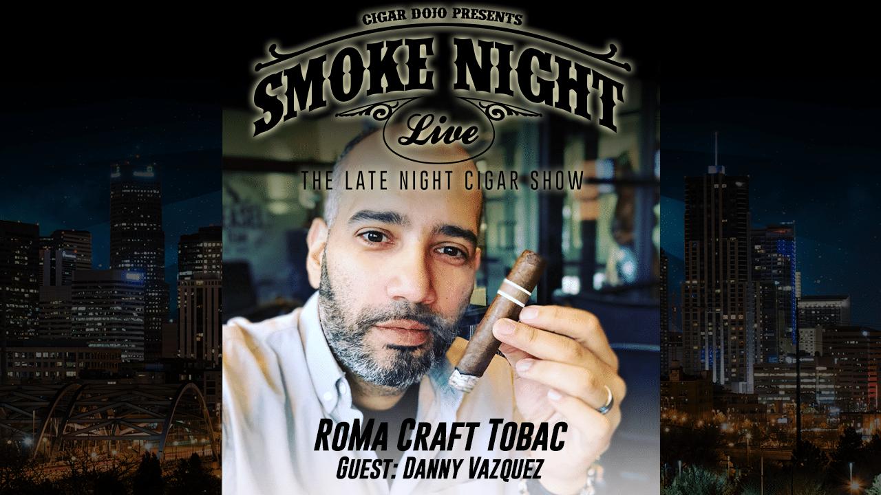 RoMa Craft Tobac Danny Vazquez