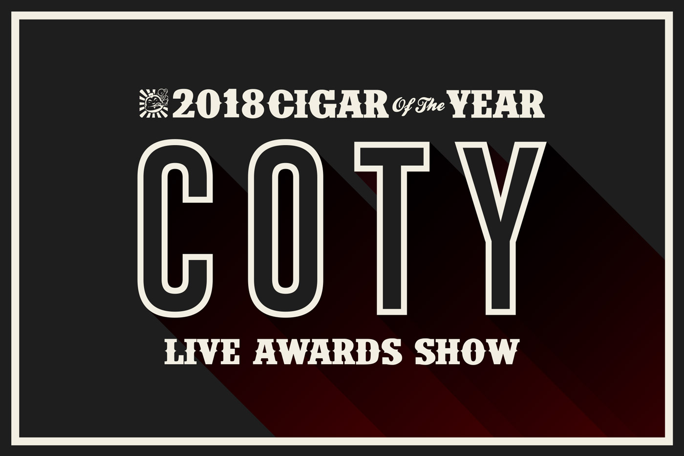 2018 Cigar of the Year Awards Show