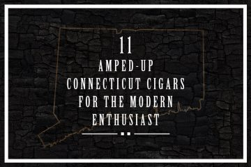 11 Amped-Up Connecticut Cigars for the Modern Enthusiast