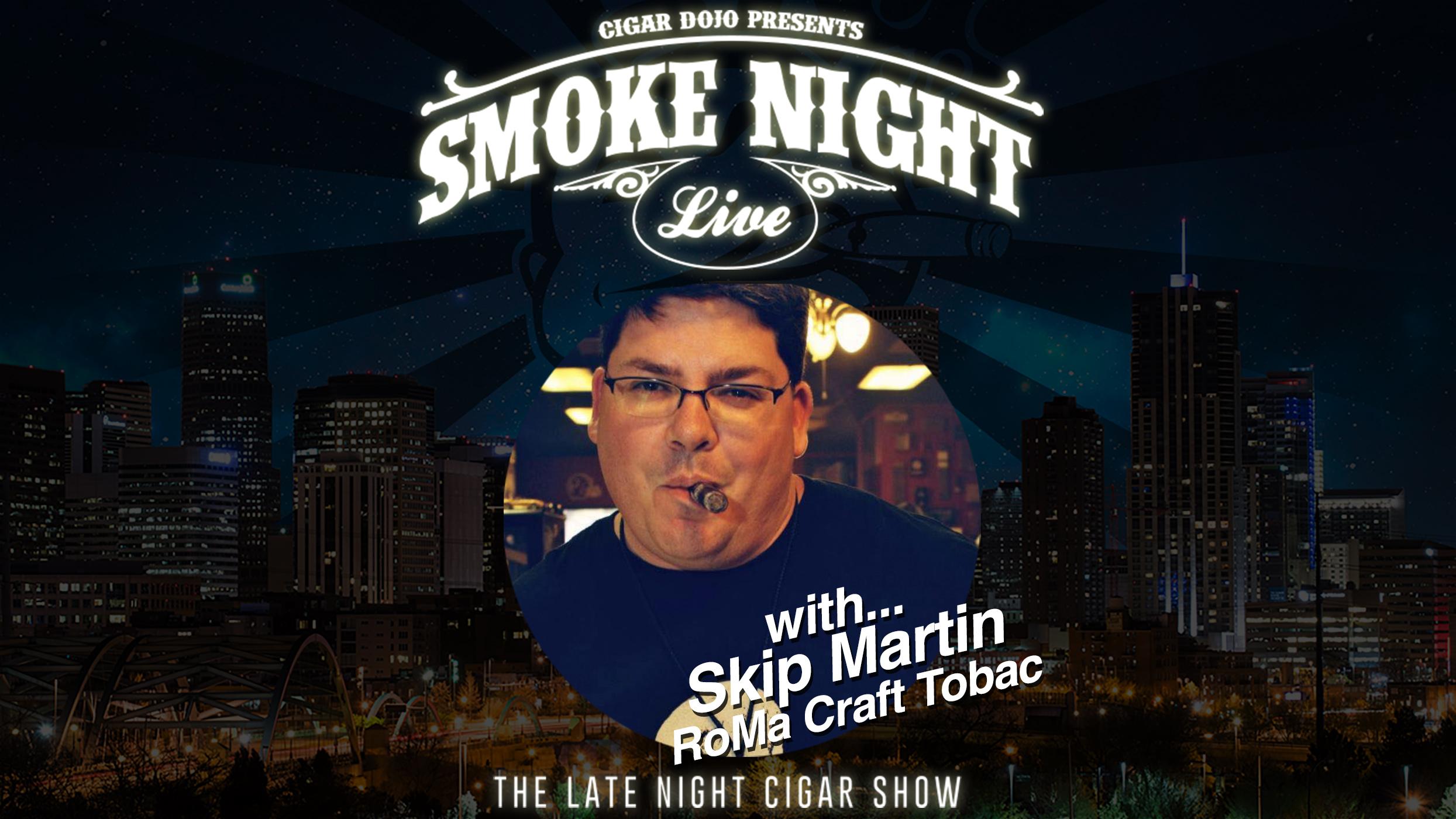 Skip Martin RoMa Craft Tobac