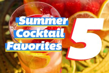 5 Summer Cocktail Favorites