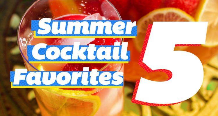 5 Summer Cocktail Favorites