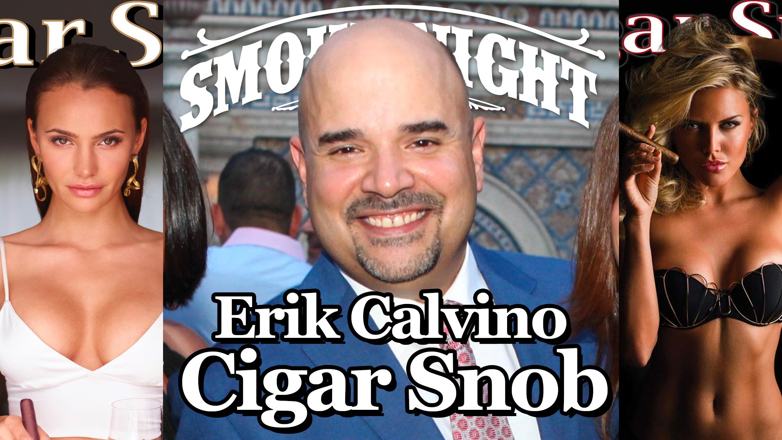 Erik Calvino Cigar Snob magazine interview